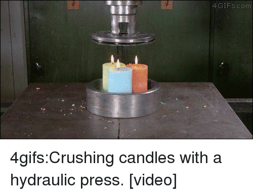 Target, Tumblr, and Blog: 4 GIFs.com 4gifs:Crushing candles with a hydraulic press. [video]