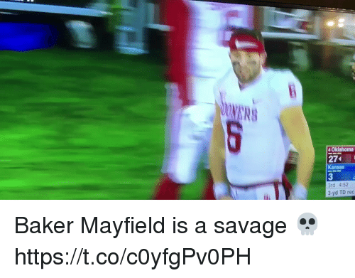 Baker Mayfield: 4 Oklahoma  274  Kansas  2  3rd 4:52  2  2  3-yd TD red Baker Mayfield is a savage 💀  https://t.co/c0yfgPv0PH