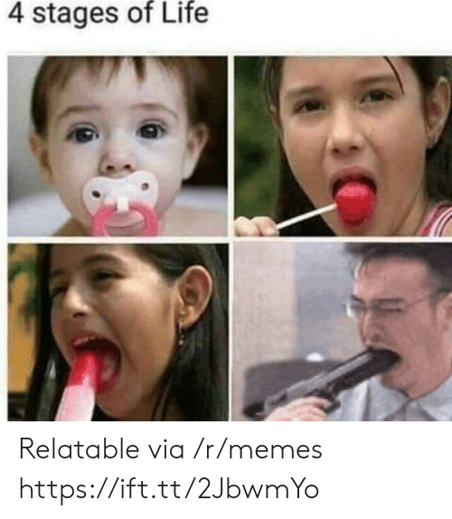 Life, Memes, and Relatable: 4 stages of Life Relatable via /r/memes https://ift.tt/2JbwmYo
