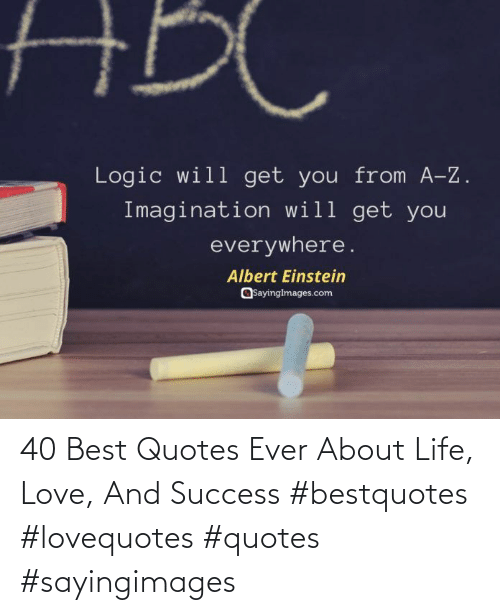Success: 40 Best Quotes Ever About Life, Love, And Success #bestquotes #lovequotes #quotes #sayingimages