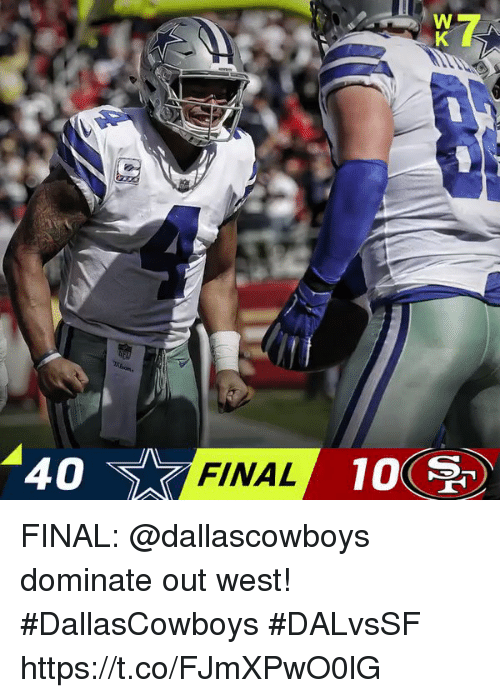 Memes, 🤖, and Final: 40  FINAL  10 FINAL: @dallascowboys dominate out west! #DallasCowboys   #DALvsSF https://t.co/FJmXPwO0lG