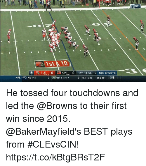 Memes, Nfl, and Sports: 41  30  NFL  80  1st &10  -CLE6-11 O 1-  CIN0 1ST 14:56 12 CBS SPORTS  5-5)  NFL 7 NE 17-31 OGD  NYJ (3-7)。  0 1ST 15:00 1st & 10 25  ) He tossed four touchdowns and led the @Browns to their first win since 2015.  @BakerMayfield's BEST plays from #CLEvsCIN! https://t.co/kBtgBRsT2F