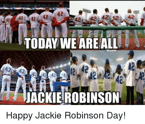 Mlb, Happy, and Jackie Robinson: 4242 42 12 42  TODAY WE AREALL  MIBMEME  42  ACKIEROBINSON Happy Jackie Robinson Day!