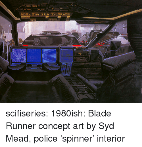 Syd: 437.2 ENT scifiseries:  1980ish: Blade Runner concept art by Syd Mead, police 'spinner' interior