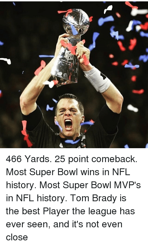 Memes, The League, and 🤖: 466 Yards. 25 point comeback. Most Super Bowl wins in NFL history. Most Super Bowl MVP's in NFL history. Tom Brady is the best Player the league has ever seen, and it's not even close