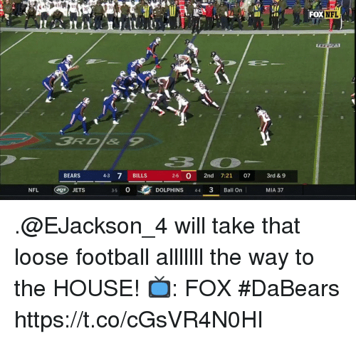 Football, Memes, and Nfl: 49  90  FOX  NFL  SRDl& 9  BEARS  4-3 7 BILLS  2-6 0 2nd 7:21 07 3rd & 9  NFL  JETS  3-5 O  DOLPHINS 44 3 Ball On  MIA 37 .@EJackson_4 will take that loose football alllllll the way to the HOUSE!  📺: FOX #DaBears https://t.co/cGsVR4N0HI