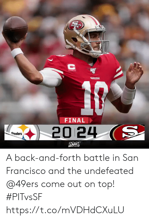 Steelers: 49ERS  FINAL  20 24 (S  Steelers A back-and-forth battle in San Francisco and the undefeated @49ers come out on top! #PITvsSF https://t.co/mVDHdCXuLU