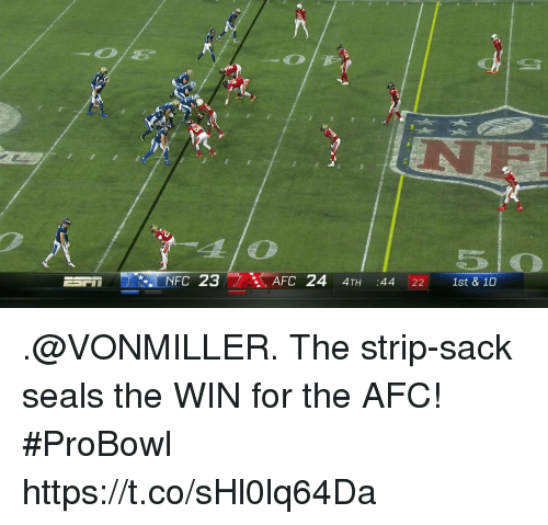 Memes, 🤖, and Nfc: 4L1O  NFC  23AFC 24 4TH 44 22 1st & 10 .@VONMILLER.  The strip-sack seals the WIN for the AFC! #ProBowl https://t.co/sHl0lq64Da
