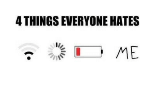 Everyone,  Hates, and Everyone Hates Me: 4THINGS EVERYONE HATES  ME