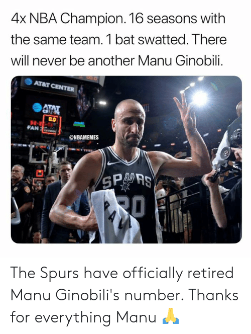 Retired: 4x NBA Champion. 16 seasons with  the same team. 1 bat swatted. There  will never be another Manu Ginobili.  Arar CENTER  4厲  FAN  @NBAMEMES  SPO AS The Spurs have officially retired Manu Ginobili's number. Thanks for everything Manu 🙏