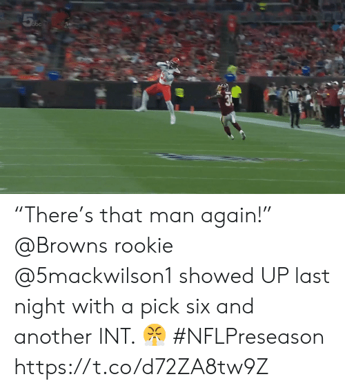 """Memes, Browns, and 🤖: 5 %5  obc  3. """"There's that man again!""""  @Browns rookie @5mackwilson1 showed UP last night with a pick six and another INT. 😤 #NFLPreseason https://t.co/d72ZA8tw9Z"""
