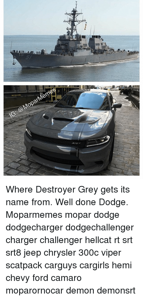 Memes, Camaro, and Chevy: 5/  IG:@MoparMem Where Destroyer Grey gets its name from. Well done Dodge. Moparmemes mopar dodge dodgecharger dodgechallenger charger challenger hellcat rt srt srt8 jeep chrysler 300c viper scatpack carguys cargirls hemi chevy ford camaro moparornocar demon demonsrt