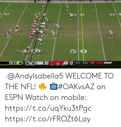 Espn, Memes, and Nfl: 5 O  DAK 33  1ST & 10  ARI 13 4TH  ESP MNF  3:01  16 .@AndyIsabella5 WELCOME TO THE NFL! 🔥  📺#OAKvsAZ on ESPN  Watch on mobile: https://t.co/uqYku3tPgc https://t.co/rFROZt6Lay