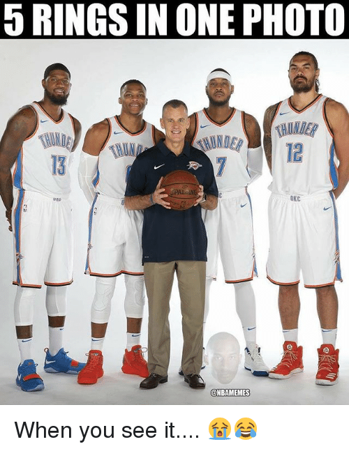 Nba, When You See It, and One: 5 RINGS IN ONE PHOTO  NDE  HUN  12  13  PALN  OKC  @NBAMEMES When you see it.... 😭😂