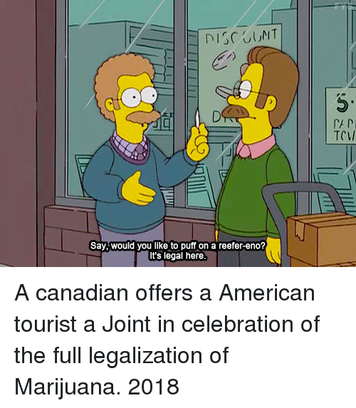 """Tourist: 5""""  TCV/  Say, would you like to puff on a reefer-eno?  It's legal here A canadian offers a American tourist a Joint in celebration of the full legalization of Marijuana. 2018"""