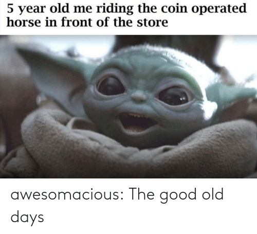 Old Days: 5 year old me riding the coin operated  horse in front of the store awesomacious:  The good old days