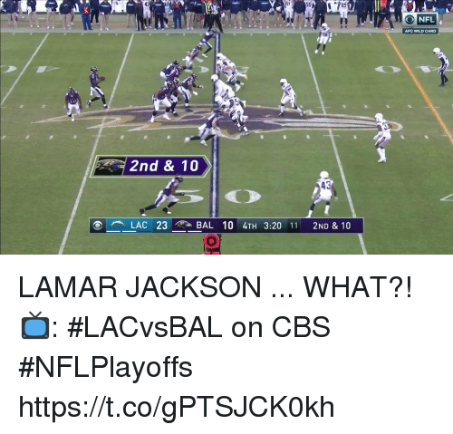 Memes, Nfl, and Cbs: 50 170  K)  O NFL  AFC WILD CARD  2nd & 10  43  LAC 23  BAL 10 4TH 3:20 11 2ND & 10 LAMAR JACKSON ... WHAT?!  📺: #LACvsBAL on CBS #NFLPlayoffs https://t.co/gPTSJCK0kh