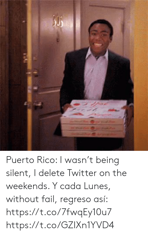 Weekends: 50 Puerto Rico: I wasn't being silent, I delete Twitter on the weekends. Y cada Lunes, without fail, regreso así: https://t.co/7fwqEy10u7 https://t.co/GZIXn1YVD4