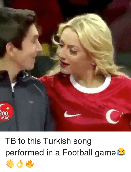 Memes, Football Games, and 🤖: 500.  MAC TB to this Turkish song performed in a Football game😂👏👌🔥
