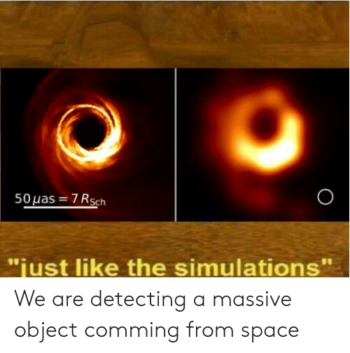 "Space, Object, and Massive: 50as sch  ""just like the simulations We are detecting a massive object comming from space"
