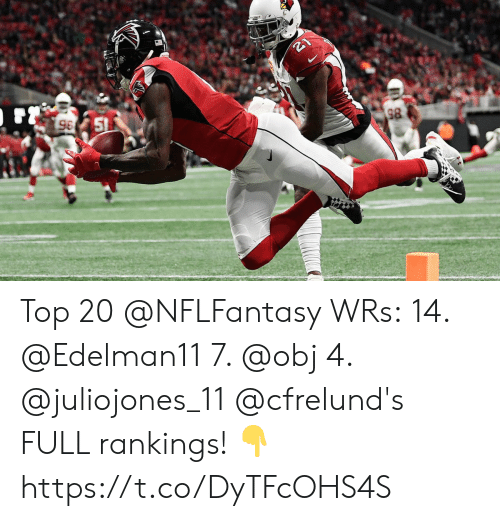 rankings: 51  96 Top 20 @NFLFantasy WRs: 14. @Edelman11  7. @obj  4. @juliojones_11   @cfrelund's FULL rankings! 👇 https://t.co/DyTFcOHS4S