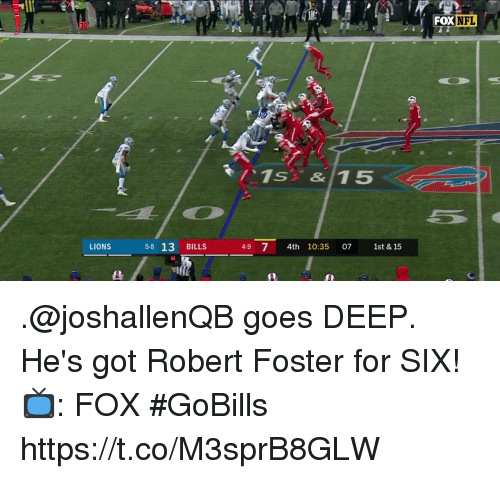 Memes, Nfl, and Lions: 53  30  FoX  NFL  LIONS  5-8 13 BILLS  4-9 74th 10:35 07 1st & 15 .@joshallenQB goes DEEP. He's got Robert Foster for SIX!  📺: FOX #GoBills https://t.co/M3sprB8GLW