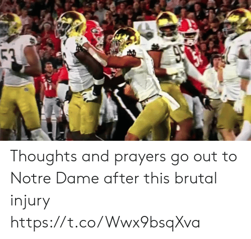 Brutal: 53  950 Thoughts and prayers go out to Notre Dame after this brutal injury https://t.co/Wwx9bsqXva