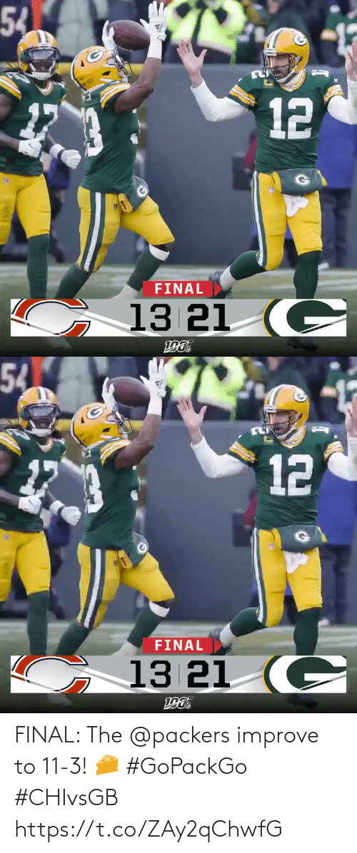 Packers: 54  FINAL  13 21 (C  12   54  α  FINAL  13 21 (C  12 FINAL: The @packers improve to 11-3! 🧀 #GoPackGo #CHIvsGB https://t.co/ZAy2qChwfG