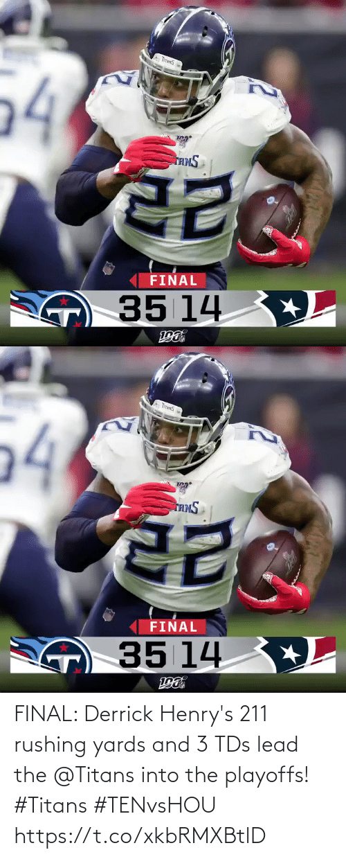 lead: 54  TAMS  FINAL  O35 14 +L   TITNNS  54  TAMS  FINAL  O35 14 +L FINAL: Derrick Henry's 211 rushing yards and 3 TDs lead the @Titans into the playoffs! #Titans #TENvsHOU https://t.co/xkbRMXBtlD