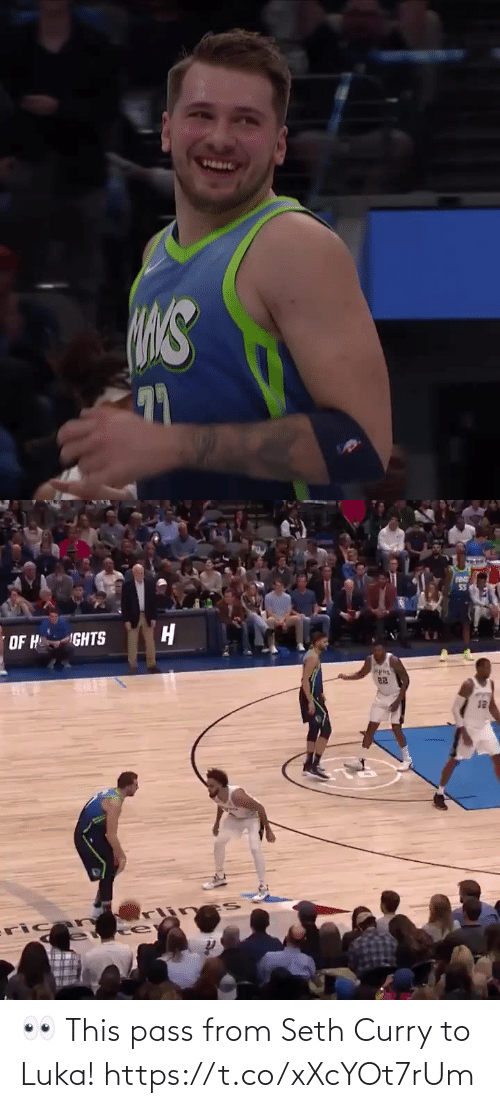 H: 55  OF H  GHTS  12  ricar  fu 👀 This pass from Seth Curry to Luka! https://t.co/xXcYOt7rUm