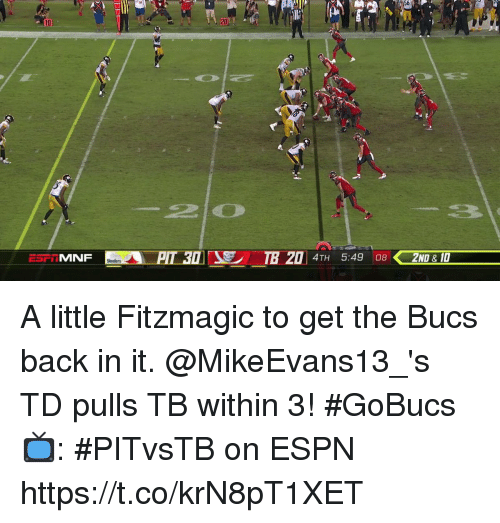 bucs: 56  10  201 A little Fitzmagic to get the Bucs back in it.  @MikeEvans13_'s TD pulls TB within 3! #GoBucs  📺: #PITvsTB on ESPN https://t.co/krN8pT1XET