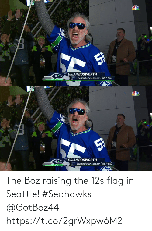 Seattle Seahawks: 5F  BRIAN BOSWWORTH  Seahawks Linebacker (1987-89)   24  5h  BRIAN BOSWORTH  Seahawks Linebacker (1987-89) The Boz raising the 12s flag in Seattle! #Seahawks @GotBoz44 https://t.co/2grWxpw6M2
