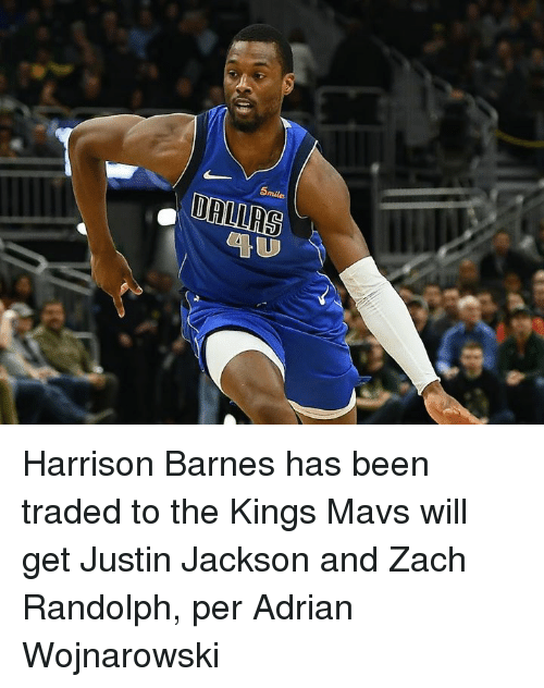 Zach Randolph, Been, and Harrison Barnes: 5miles Harrison Barnes has been traded to the Kings  Mavs will get Justin Jackson and Zach Randolph, per Adrian Wojnarowski