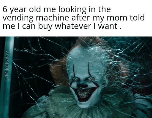 Old, Mom, and Looking: 6 year old me looking in the  vending machine after my mom told  me I can buy whatever I want.  u/MikeKalav