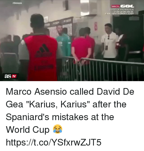"Memes, World Cup, and World: 600 LA FRORROGA  NAL UEFA Marco Asensio called David De Gea ""Karius, Karius"" after the Spaniard's mistakes at the World Cup 😂  https://t.co/YSfxrwZJT5"