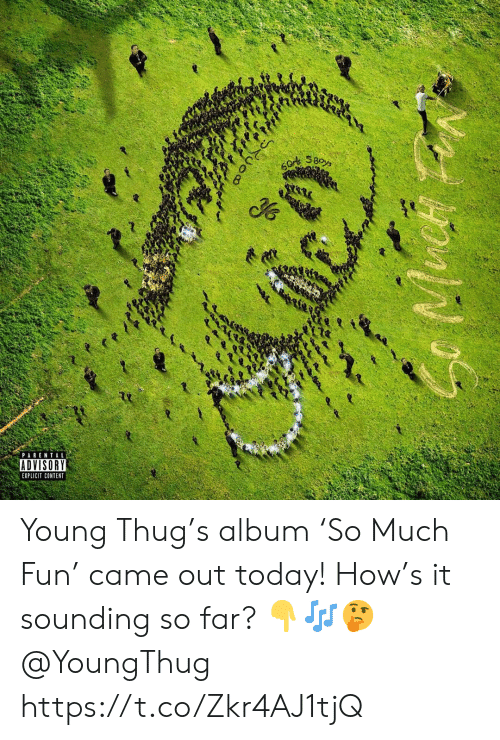 Parental Advisory, Thug, and Young Thug: 60r SBoys  PARENTAL  ADVISORY  EXPLICIT CONTENT  Ruoo Young Thug's album 'So Much Fun' came out today! How's it sounding so far? 👇🎶🤔 @YoungThug https://t.co/Zkr4AJ1tjQ