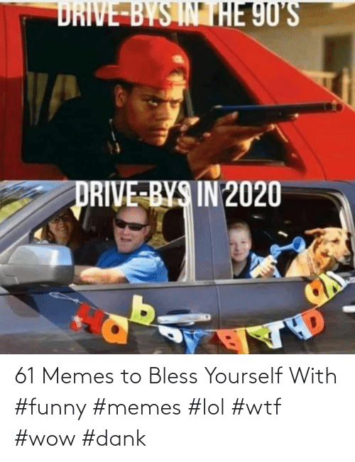 bless: 61 Memes to Bless Yourself With #funny #memes #lol #wtf #wow #dank