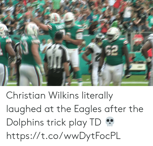 Trick: 62 Christian Wilkins literally laughed at the Eagles after the Dolphins trick play TD 💀 https://t.co/wwDytFocPL