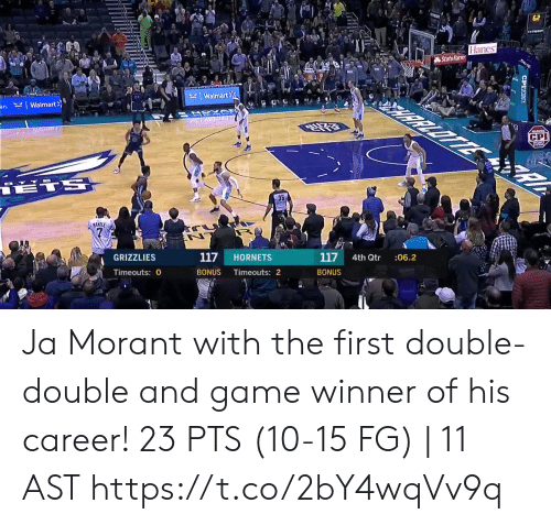 Memphis Grizzlies, Memes, and Walmart: 62  Hanes  State Farm  RRLOTTE  KWalmart  an. Walmart>  ATSXD  CS  CPI  18TS  35  MANILE  117  :06.2  4th Qtr  117  HORNETS  GRIZZLIES  BONUS  Timeouts: 2  BONUS  Timeouts: 0  CPIT Ja Morant with the first double-double and game winner of his career!    23 PTS (10-15 FG) | 11 AST  https://t.co/2bY4wqVv9q