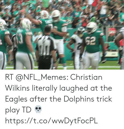 Wilkins: 62 RT @NFL_Memes: Christian Wilkins literally laughed at the Eagles after the Dolphins trick play TD 💀 https://t.co/wwDytFocPL