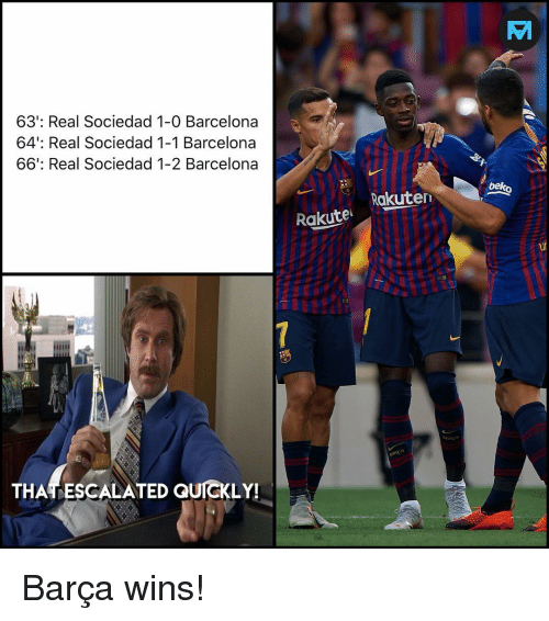 Sociedad: 63': Real Sociedad 1-0 Barcelona  64': Real Sociedad 1-1 Barcelona  66': Real Sociedad 1-2 Barcelona  beko  Rakuten  Rakute  in  THA ESCALATED QUICKLY! Barça wins!