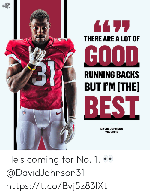 Backs: 6497  THERE ARE A LOT OF  GOOD  INALS  RUNNING BACKS  BUT I'M ITHE  BEST  ceo  DAVID JOHNSON  VIA GMFB He's coming for No. 1. 👀 @DavidJohnson31 https://t.co/Bvj5z83lXt