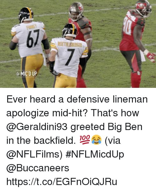Memes, 🤖, and How: 67 Ever heard a defensive lineman apologize mid-hit?  That's how @Geraldini93 greeted Big Ben in the backfield. 💯😂 (via @NFLFilms) #NFLMicdUp @Buccaneers https://t.co/EGFnOiQJRu