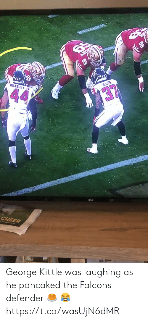 Falcons: 69  BEABLET JR  44  ILLED  137  CHEER George Kittle was laughing as he pancaked the Falcons defender 🥞 😂 https://t.co/wasUjN6dMR