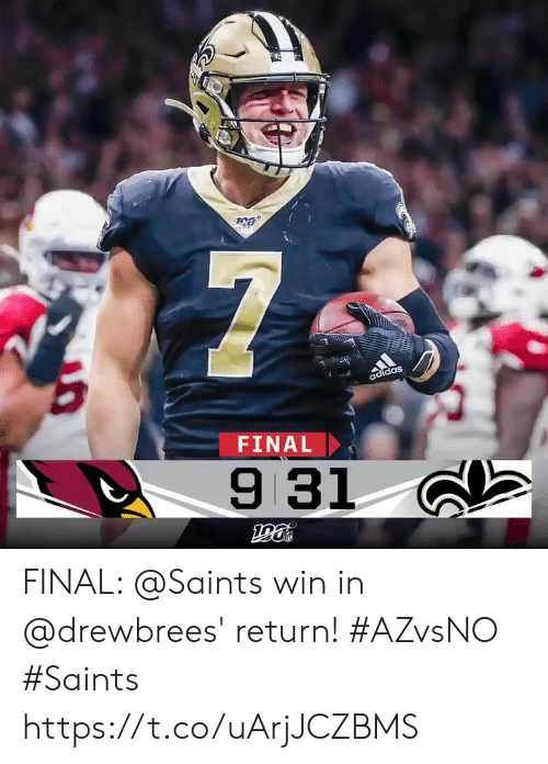 Adidas, Memes, and New Orleans Saints: 7  adidas  FINAL  9 31 FINAL: @Saints win in @drewbrees' return! #AZvsNO #Saints https://t.co/uArjJCZBMS