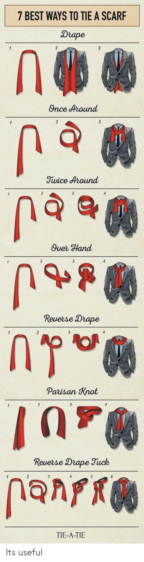 tuck: 7 BEST WAYS TO TIE A SCARF  Drape  Once dound  Twice dround  Quer Hand  Revese Drape  Paisan Knat  Drape Tuck  TIE-A-TIE Its useful