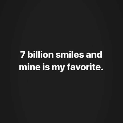 Is My Favorite: 7 billion smiles and  mine is my favorite.