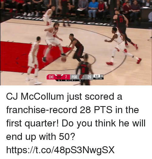 Mccollum: 7 POR  28  4:41  18  CHI  FIRST QTR  TO 5 FLS 4 TO  FLS 1 CJ McCollum just scored a franchise-record 28 PTS in the first quarter!  Do you think he will end up with 50? https://t.co/48pS3NwgSX
