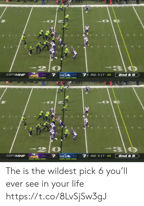 in-your-life: 70  7  ESFRMNF  2ND 5:17 40  2nd & 9  8-3  9-2   7 2ND 5:17 40  ESPRMNF  2nd & 9  8-3  9-2 The is the wildest pick 6 you'll ever see in your life  https://t.co/8LvSjSw3gJ