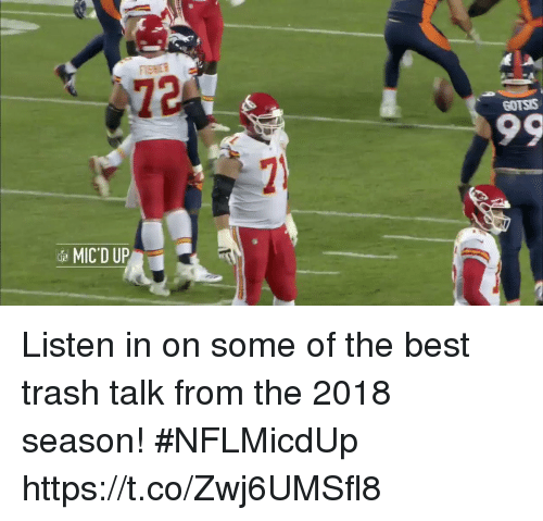 Memes, Trash, and Best: 72  GOTSS  MICD UP Listen in on some of the best trash talk from the 2018 season! #NFLMicdUp https://t.co/Zwj6UMSfl8
